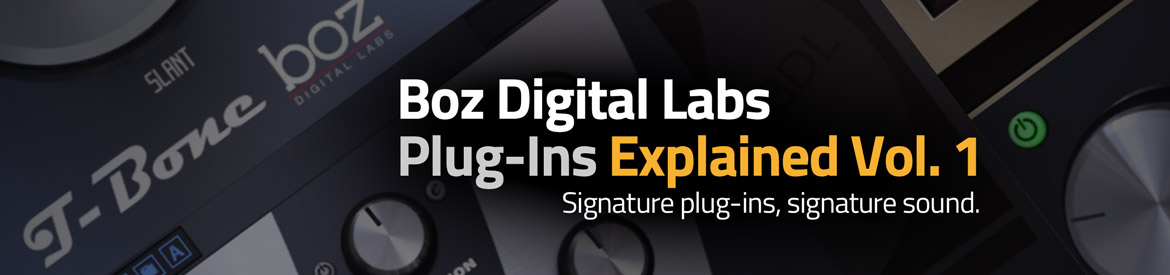 Boz Digital Labs Plug-Ins Explained Vol 1