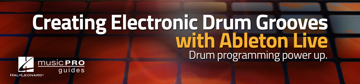 Creating Electronic Drum Grooves with Ableton Live