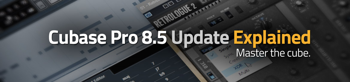 Cubase Pro 8.5 Update Explained