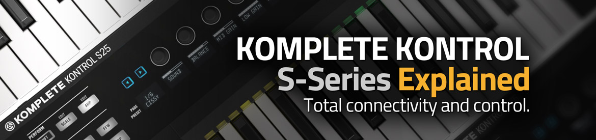KOMPLETE KONTROL S-Series Explained