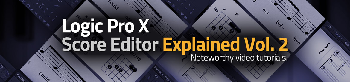 Logic Pro X Score Editor Explained Vol 2