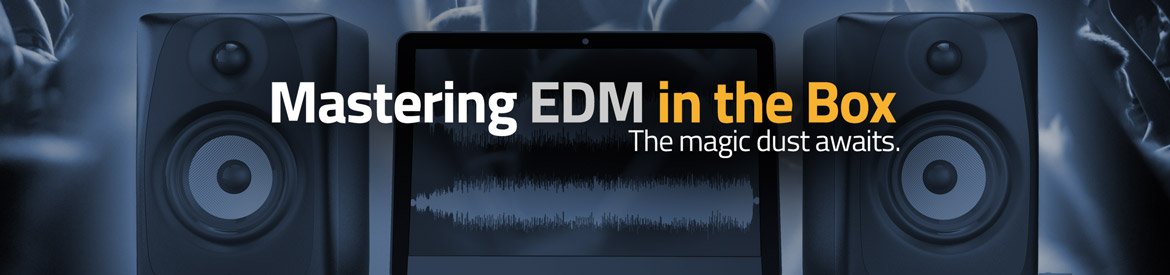 Mastering EDM in the Box