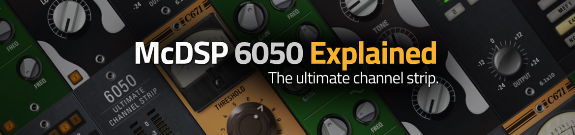McDSP 6050 Explained