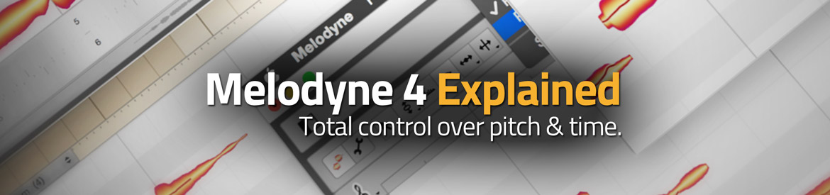 Melodyne 4 Explained