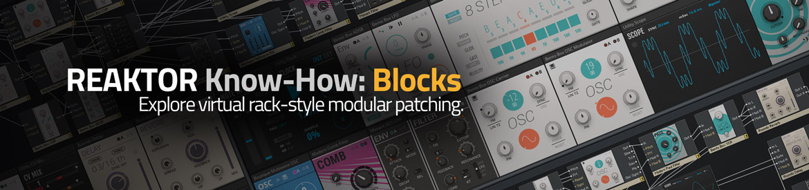 REAKTOR Know-How: Blocks