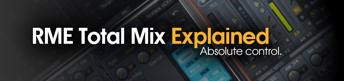 RME Total Mix Explained