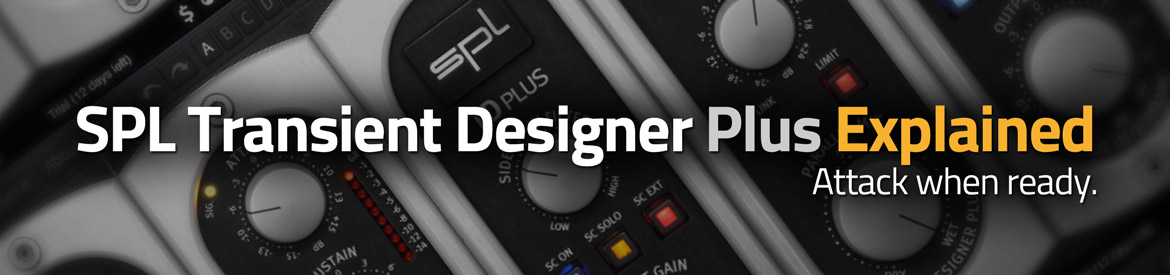 SPL Transient Designer Plus Explained