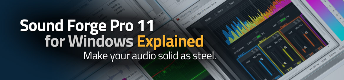 Sound Forge Pro 11 for Windows Explained