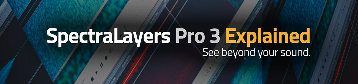 SpectraLayers Pro 3 Explained