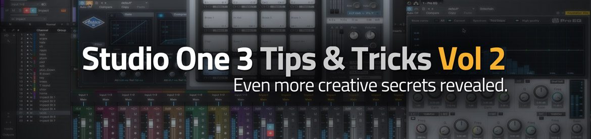 Studio One 3 Tips & Tricks Vol 2