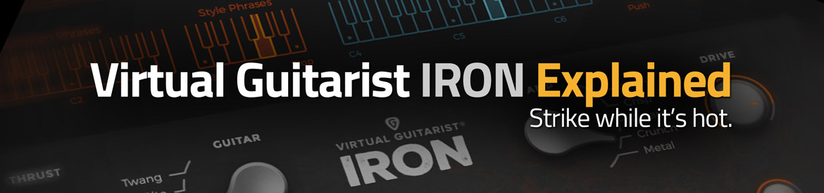 Virtual Guitarist IRON Explained