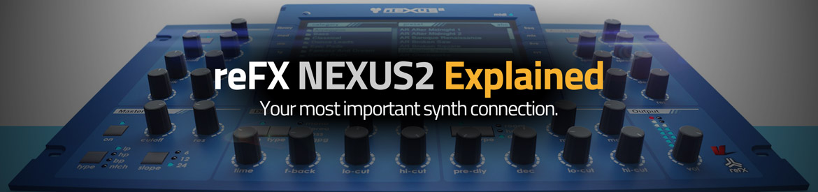 ReFX NEXUS2 Explained