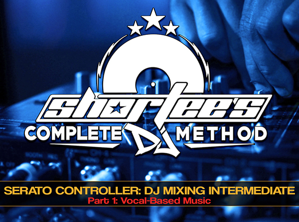 The Complete Guide To Intermediate DJ Mixing With A Serato Controller, Part 1: Vocal-Based Music - Tutorial Video