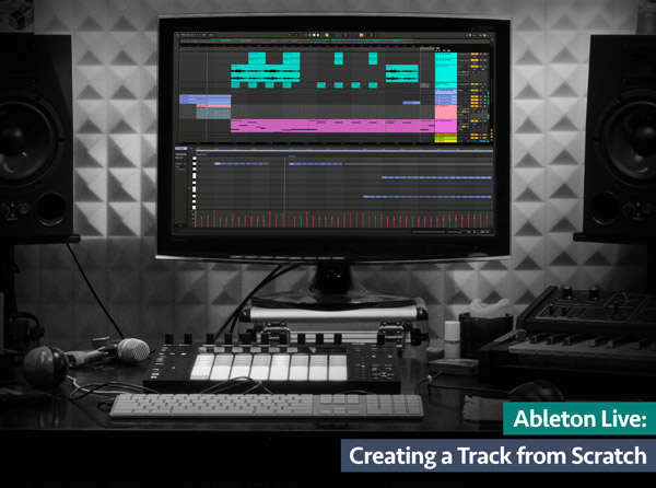Ableton Live: Creating a Track from Scratch