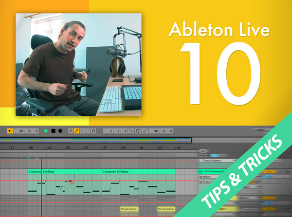 Ableton Live 10: Tips & Tricks