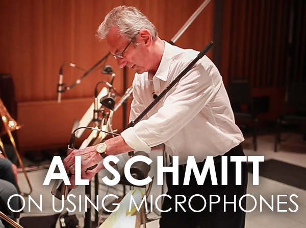 Al Schmitt on Using Microphones