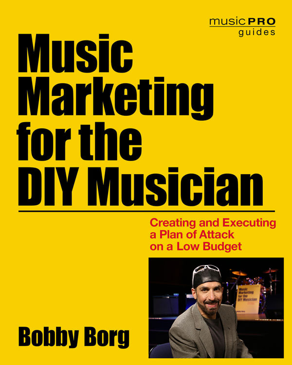 Music Marketing for the DIY Musician: Creating & Executing a Plan of Attack on a Low Budget