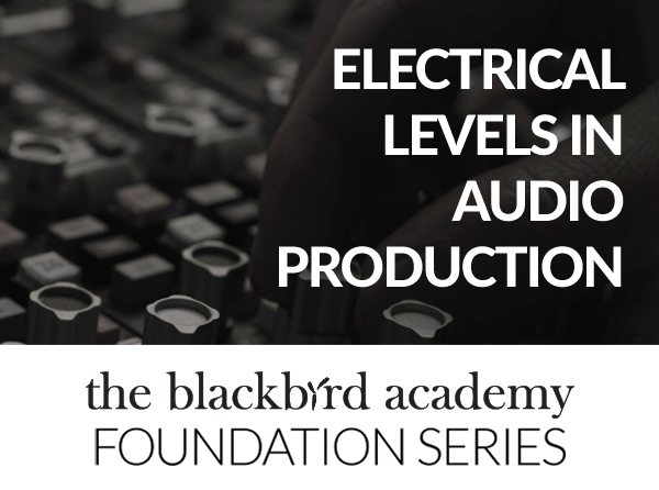 Electrical Levels in Audio Production - Tutorial Video