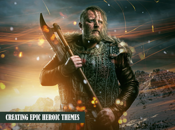Creating Epic Heroic Themes