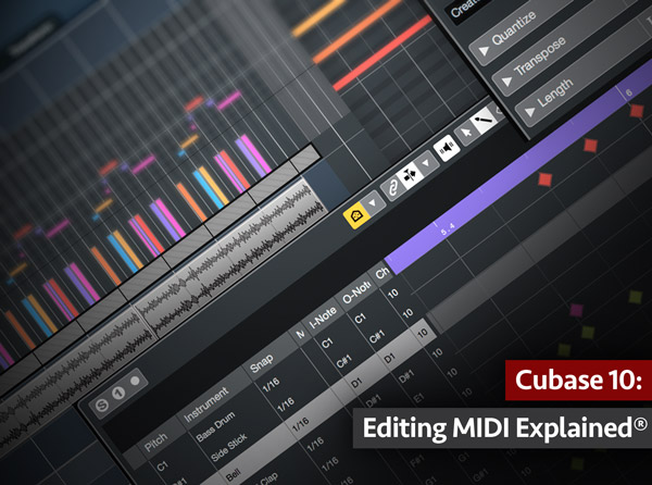 Cubase 10: Editing MIDI Explained