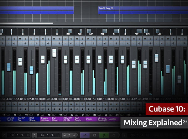 Cubase 10: Mixing Explained