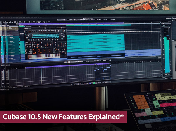 Cubase 10.5 New Features Explained