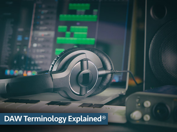 DAW Terminology Explained