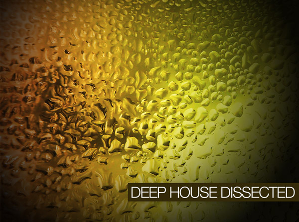Deep House Dissected