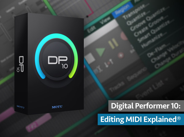 Digital Performer 10: Editing MIDI Explained