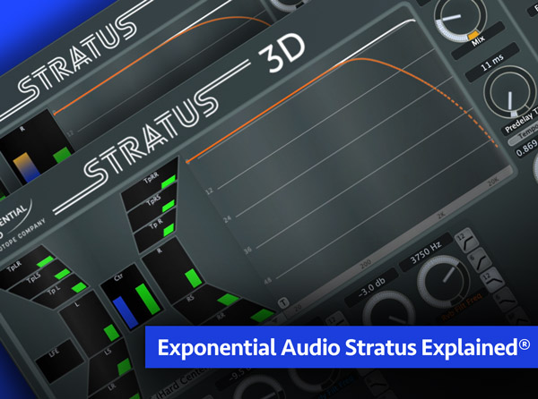 Exponential Audio Stratus Explained
