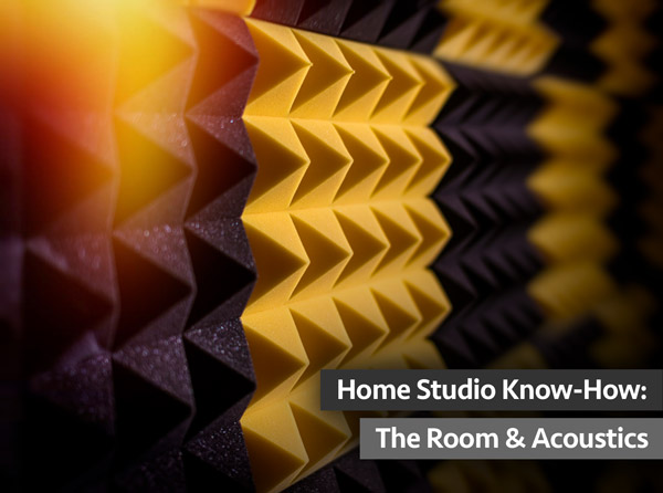 Home Studio Know-How: The Room & Acoustics