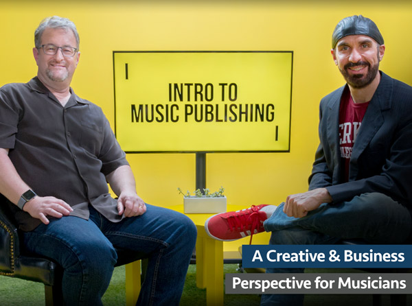 Intro To Music Publishing: A Creative and Business Perspective For Musicians