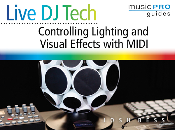 Live DJ Tech - Controlling Lighting and Visual Effects with MIDI