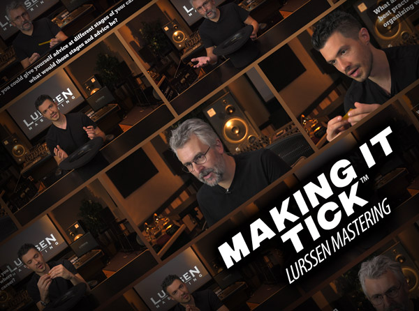 Making it Tick™ - Lurrsen Mastering