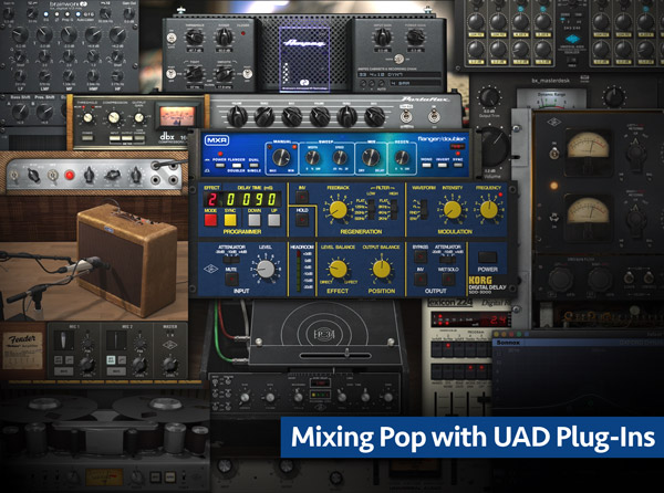 Mixing Pop with UAD Plug-Ins