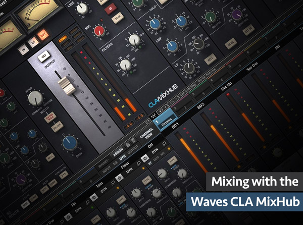 Mixing with the Waves CLA MixHub