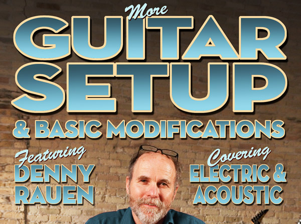 More Guitar Setup & Basic Modifications  Video Tutorial Series