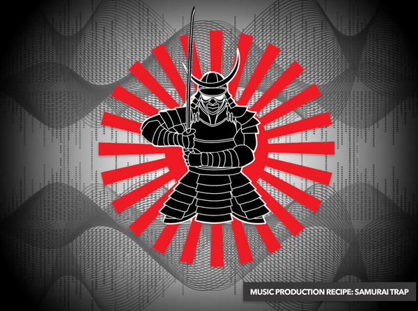 Music Production Recipe: Samurai Trap