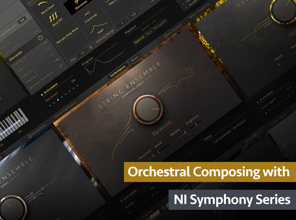 Orchestral Composing with NI Symphony Series