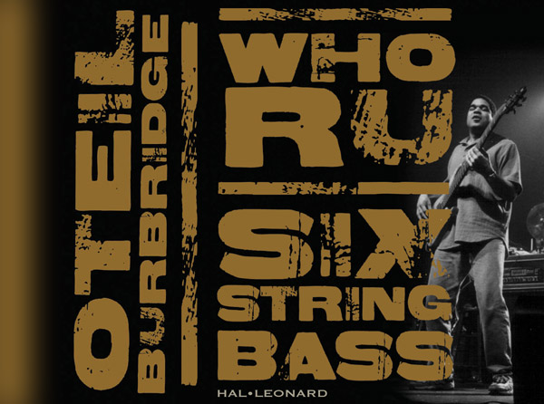 Oteil Burbridge: Who RU - Six String Bass