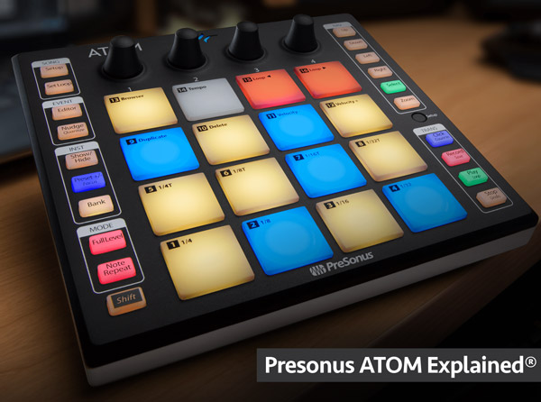 Presonus ATOM Explained