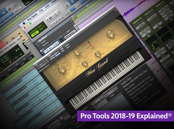 Pro Tools 2018-19 Explained