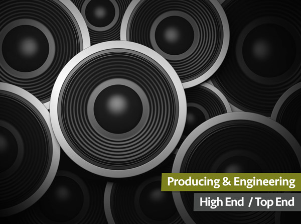 Producing & Engineering High End / Top End
