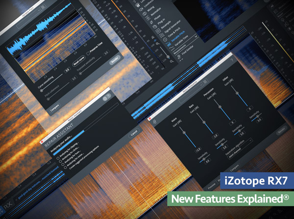 iZotope RX7 New Features Explained