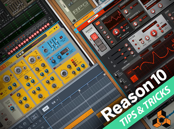 Reason 10 Production Tricks & Tips