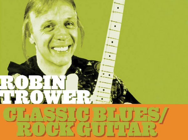 Robin Trower – Classic Blues/Rock Guitar