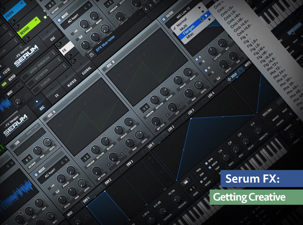 Serum FX: Getting Creative