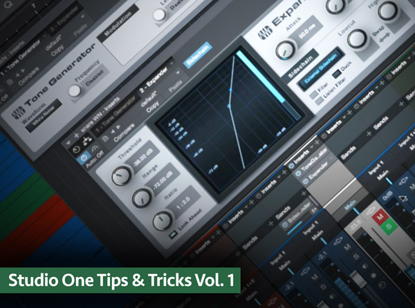 Studio One Tips & Tricks Vol 1
