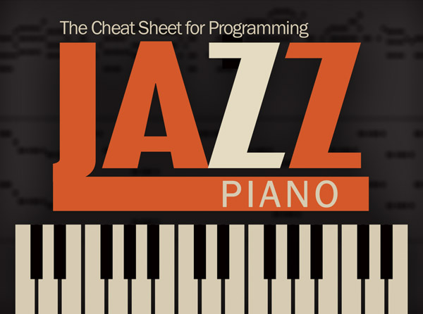 The Cheat Sheet for Programming Jazz Piano
