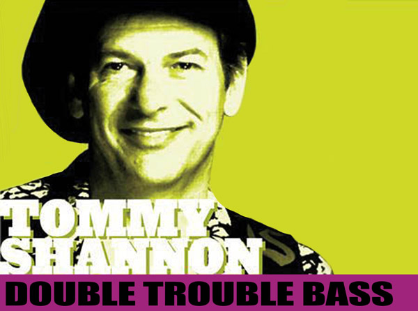 Tommy Shannon – Double Trouble Bass